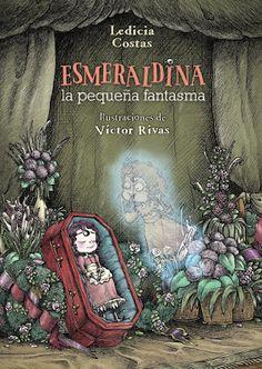 Víctor Rivas Ilustrador: Esmeraldina, la pequeña fantasma