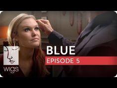 Blue | Season 1, Ep. 5 of 12 | Feat. Julia Stiles | WIGS