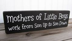Mothers of Little Boys Work from Son Up to by CreeksideCreations31, $12.00 @Addie Case