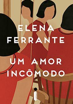 Elena Ferrante – Um amor incômodo / Editora Intrínseca