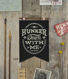 Image of Hunker Down With Me - Banner - Black $40