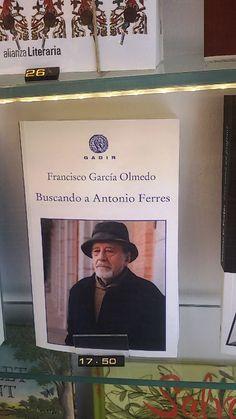 """""""Buscando a Antonio Ferres"""" de Francisco García Olmedo. Gadir."""