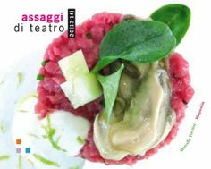 """Carne cruda e ostrica per """"Il mercante di Venezia"""" di Shakespeare interpretato da #assaggiditeatro Performance e ricetta www.assaggiditeatro.it #oyster #tartare #assaggiditeatro"""