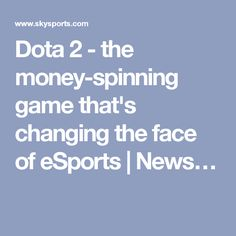 http://www.heysport.biz/index.html Dota 2 - the money-spinning game that's changing the face of eSports | News…