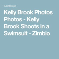 Kelly Brook Photos Photos - Kelly Brook Shoots in a Swimsuit - Zimbio