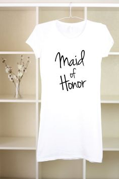 Maid Of Honor - Maid Of Honor Gift - Maid Of Honor Dress - Maid Of Honor Shirt - Bridesmaid Shirts - Bachelorette Party - Bridesmaid Gift