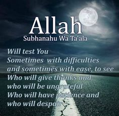 Allah swt will test You Islamic Inspirational Quotes, Religious Quotes, Islamic Quotes, Quran Arabic, Islam Quran, Islamic Images, Islamic Messages, Thank You Allah, Hadith Of The Day