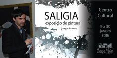 """Campomaiornews: Jorge Santos inaugura exposição de pintura """"SALIGI..."""