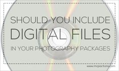Deciding on whether to include digital files of images in the session fee is difficult. Lets look deeper into both options.