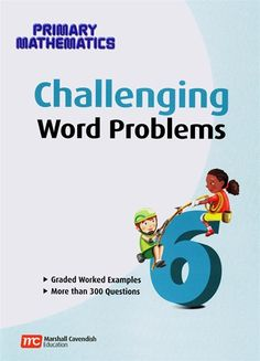Challenging Word Prob for Primary Mathematics 6