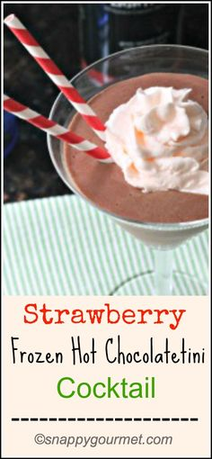 Strawberry Frozen Hot Chocolatetini | snappygourmet.com Party Drinks, Cocktail Drinks, Fun Drinks, Yummy Drinks, Cocktails, Yummy Food, Whipped Vodka, Bartenders, Non Alcoholic Drinks