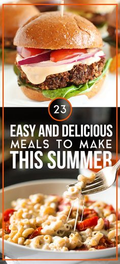 23 Easy And Delicious Meals To Make This Summer
