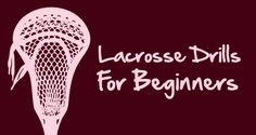 If you're new to the game of lacrosse and have just started playing then these great lacrosse drills for beginners will help you to pick up some skills!