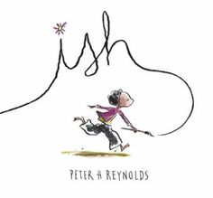 Ish is the sequel to The Dot - it was written to share Peter Reynold's approach to dealing with perfectionists' frustration - often leading to giving up. The Dot, Daily 5, Peter H Reynolds, Ish Book, Arte Elemental, Notice And Note, Edition Jeunesse, Mentor Texts, Writer Workshop