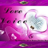 Love Voice (TAmaTto 2014 Dance House Electro House Mix) by TA maTto 2013 on SoundCloud