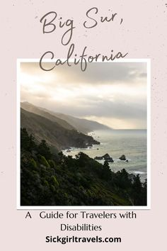 The most extensive Big Sur guide ever for travelers w/ disabilities. Get details on every ADA complaint campground, hotel, restaurant