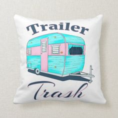 Funny Trailer Trash RV Camping Throw Pillow   #architecture #swimming #workouts camping tips, camping with kids, camping diy, back to school, aesthetic wallpaper, y2k fashion