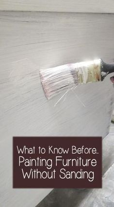 What To Know Before Painting Furniture Without Sanding #paintedfurniturewithoutsanding