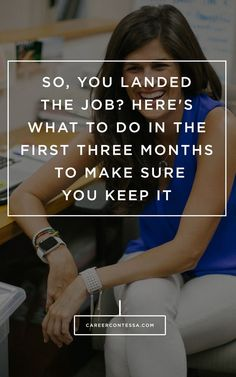 Landing your dream job is only the first step. Here's our insider guide to surviving the first three months and making the right impression at your new job. Career Success, Career Change, Career Advice, Job Career, Career Ideas, Career Path, Career Goals, Resume Tips, Resume Examples