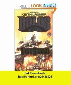 Last Stand Bolos 4 (9780671877606) Keith Laumer, S. M. Stirling, David Weber, John Mina, William R. Forstchen, Robert Greenberger, William H. Keith Jr., Todd Johnson, Steve Perry, Bill Fawcett , ISBN-10: 0671877607  , ISBN-13: 978-0671877606 ,  , tutorials , pdf , ebook , torrent , downloads , rapidshare , filesonic , hotfile , megaupload , fileserve