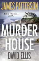 The Murder House / James Patterson and David Ellis.
