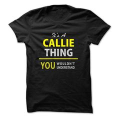 Its A CALLIE thing, you w... #Personalized #Tshirt #nameTshirt