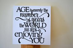 Age is Merely the Number Wooden Sign /  Age Quote / by SpearCraft, $18.00