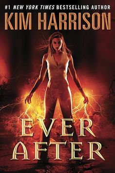 Kim Harrison's Ever After. Published January 22, 2013