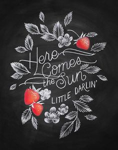 "Farm Quote, ""Here Comes the Sun Little Darlin,"" Chalkboard with Red Strawberries"
