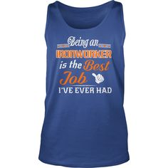 Being An Ironworker Is The Best Job T-Shirt #gift #ideas #Popular #Everything #Videos #Shop #Animals #pets #Architecture #Art #Cars #motorcycles #Celebrities #DIY #crafts #Design #Education #Entertainment #Food #drink #Gardening #Geek #Hair #beauty #Health #fitness #History #Holidays #events #Home decor #Humor #Illustrations #posters #Kids #parenting #Men #Outdoors #Photography #Products #Quotes #Science #nature #Sports #Tattoos #Technology #Travel #Weddings #Women
