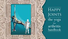 Happy Joints Yoga for Arthritis Handbook Yoga For Arthritis, Fall Is Here, Therapy, Diet, Happy, Blog, Beautiful, Ser Feliz, Blogging