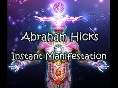 Abraham Hicks: Mechanisms that Attract Instant Manifestation