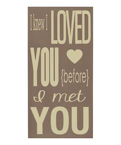 Take a look at this Sparrow & Cream I Knew I Loved You Wall Art by Vinyl Crafts on #zulily today!