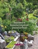 Suomen kauneimmat puutarhat / toimittanut Kirsi Tuominen.
