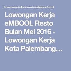 Lowongan Kerja eMBOOL Resto Bulan Mei 2016 - Lowongan Kerja Kota Palembang…