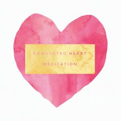 Heart Meditation - This will get you centred and connected to your heart, so you can feel whole and complete