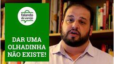 """""""DAR UMA OLHADINHA"""" NÃO EXISTE!"""