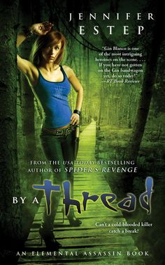 By a Thread by Jennifer Estep - Book 6 in the Elemental Assassin series