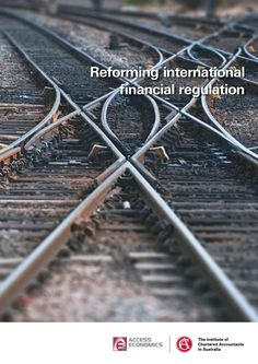 reforming-international-financial-regulation by Institute of Chartered Accountants in Australia via Slideshare