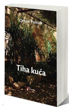 Orhan Pamuk Tiha Kuća PDF Download
