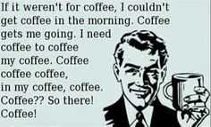 Cool Coffee Quote | From Amy Gabriel - Google+ | i believe she may have a problem... | On the brighter side however, at least there are no hashtags on the word #coffee in the Ecard.