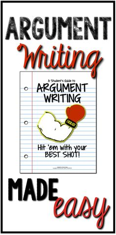 Argument writing made easy - for middle and high school (grades 6-12)