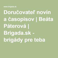 Doručovateľ novín a časopisov | Beáta Páterová | Brigada.sk - brigády pre teba