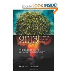 Price: $11.38 - 2013: The End of Days or a New Beginning: Envisioning the World After the Events of 2012 - TO ORDER, CLICK THE PHOTO