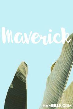 Maverick I Cool & Unique Baby Names for Boys I Nameille.com