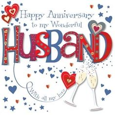 Happy Anniversary to my Wonderful Husband Card - Wedding Anniversary from Nicholls Online UK Happy Anniversary To My Husband, Happy Wedding Anniversary Wishes, Happy Birthday Husband, Anniversary Greetings, Happy Husband, Anniversary Sayings, Marriage Anniversary, Birthday Card Sayings, Happy Birthday Cards