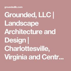 Grounded, LLC | Landscape Architecture and Design | Charlottesville,  Virginia and Central VA