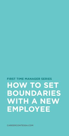 We all want to be liked, but leadership requires a lot more than that. First time managers, or even experienced ones, may struggle with balancing the line of employee and friend. How to set boundaries with a new employee on CareerContesssa.com