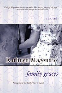 Family Graces by Kathryn Magendie