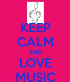 Music is what keeps me calm ♥